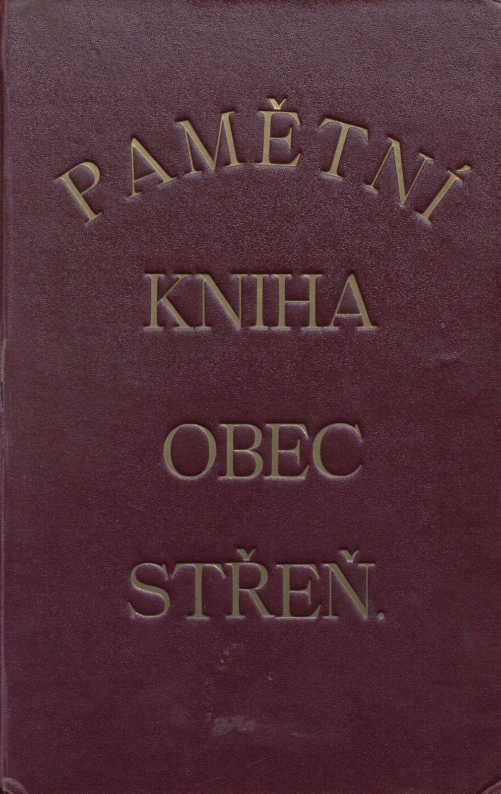 Pamětní kniha obec Střeň I. 1398 - 1929