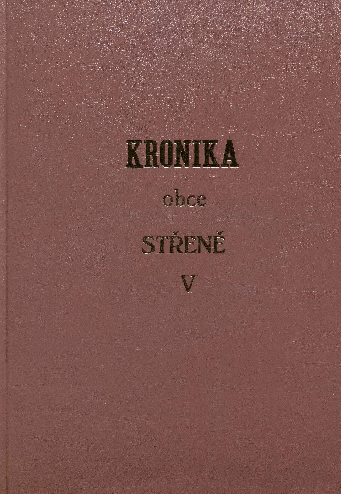 Kronika obce Střeně V. 2004 - 2010